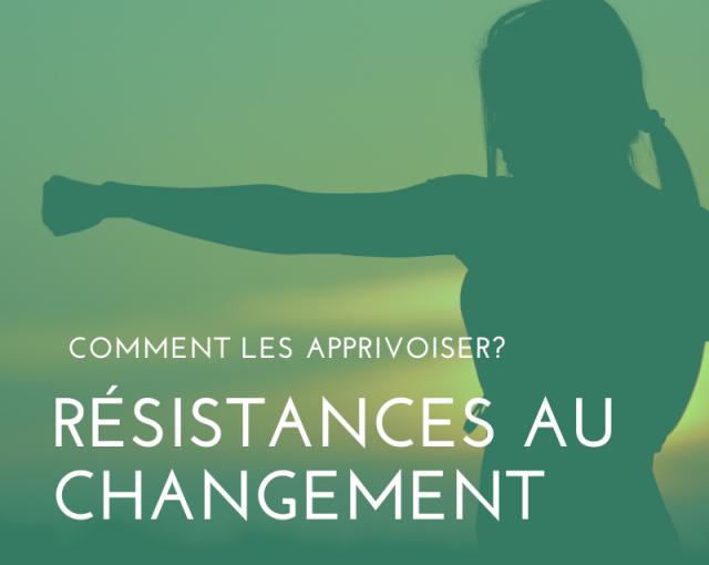 Résistances au changement : comment les apprivoiser ?